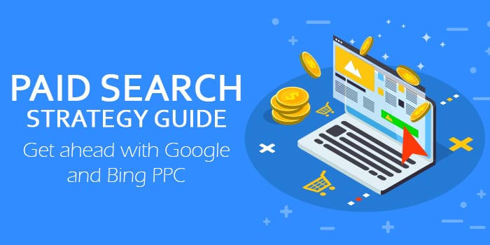 Google Paid Search Strategy Guide