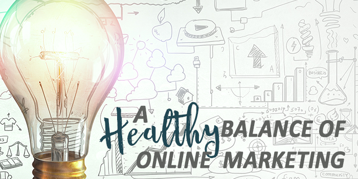 A Healthy Balance of Online Marketing