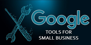 Google Tools - A Small Business Guide